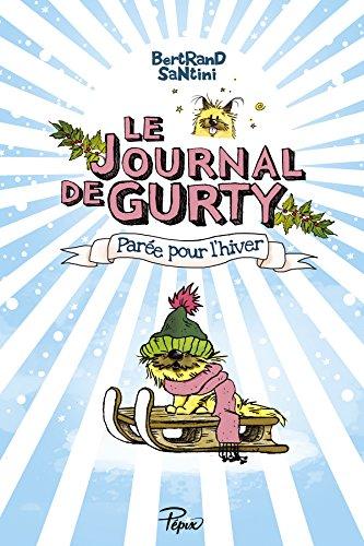 Le Journal de Gurty : Parée pour l'hiver par Bertrand Santini