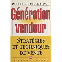 Génération vendeur : stratégies et techniques de vente (P.M. Affaires)