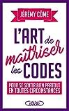 L'art de maîtriser les codes pour se sentir bien partout en toutes circonstances