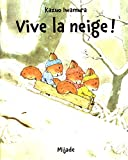"""Afficher """"Vive la neige !"""""""