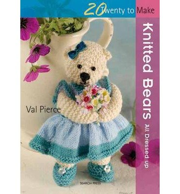 Knitted Bears: All Dressed Up! (Twenty to Make) (Paperback) - Common
