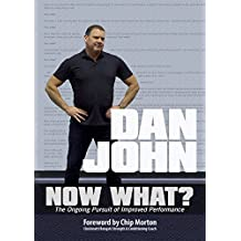 Now What?: The Ongoing Pursuit of Improved Performance (English Edition)