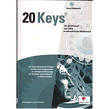 Die 20 Schlüssel zum Erfolg im internationalen Wettbewerb: Das Unternehmensentwicklungs- und Benchmarkingprogramm zur ständigen Verbesserung von Zuständen und Fahigkeiten in Fabrik und Büro (20 Keys®)