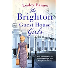 The Brighton Guest House Girls: Hardship, heartache and the healing power of friendship (English Edition)