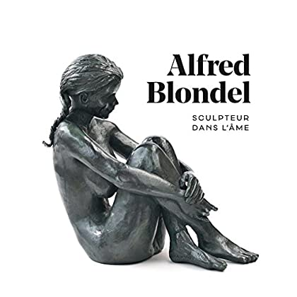 Alfred Blondel, sculpteur dans l'âme