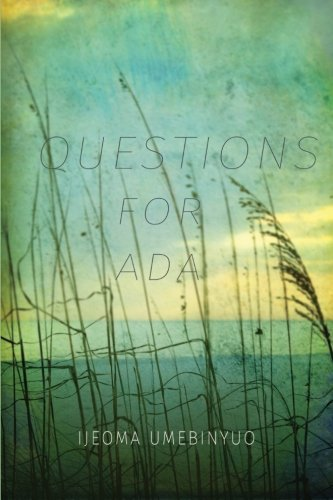 Questions for Ada by Ijeoma Umebinyuo (2015-08-07)