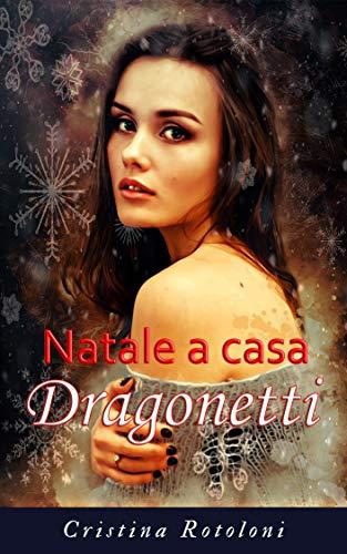 Natale a casa Dragonetti: Novella collegata alla dilogia Mia (Italian Edition)