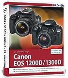 Canon EOS 1200D / 1300D - Für bessere Fotos von Anfang an!: Das umfangreiche Praxisbuch zur Kamera - Kyra Sänger, Christian Sänger
