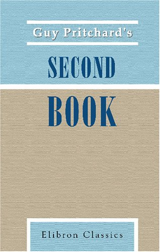 Guy Pritchard's Second Book: Selected Reading Pieces