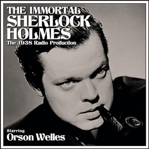 The Immortal Sherlock Holmes - The 1938 Radio Production