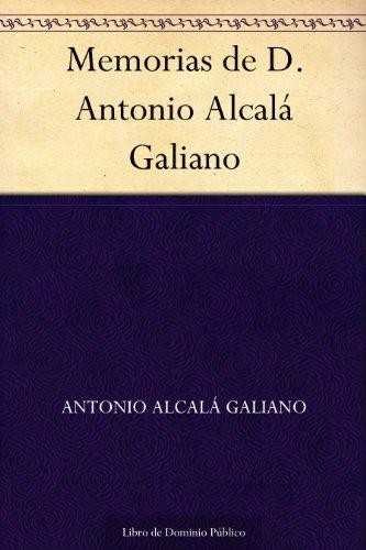 Memorias de D. Antonio Alcalá Galiano por Antonio Alcalá Galiano