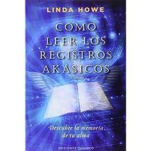 Como leer los registros akasicos (Coleccion Nueva Consciencia) (Spanish Edition) by Linda Howe (2010-04-15)
