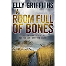 A Room Full of Bones: The Dr Ruth Galloway Mysteries 4 by Elly Griffiths (2012-01-05)
