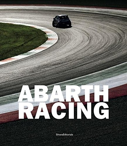 Abarth racing. Ediz. italiana e inglese (Arte)