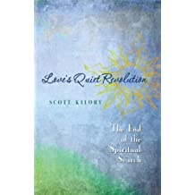 Love's Quiet Revolution:  The End of the Spiritual Search (English Edition)