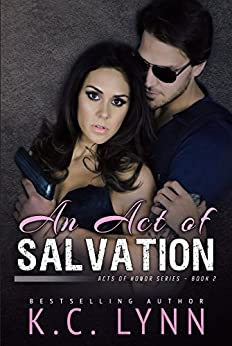 An Act of Salvation (Acts of Honor Book 2) by [Lynn, K.C.]
