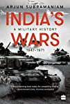 The armed forces occupy a special position in Indian society. Yet, standard accounts of contemporary Indian history rarely have a military dimension.  In India's Wars, serving Air Vice Marshal Arjun Subramaniam seeks to give India's military exploits...