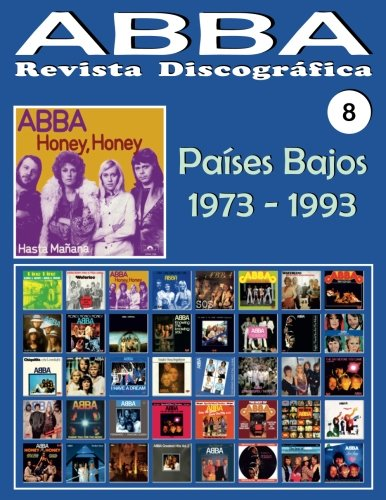 ABBA - Revista Discográfica Nº 8 - Países Bajos (1973 - 1993): Discografía editada por Polydor, Arcade, K-Tel, Reader's Digest, Polar... (1973-1993) - Guía Ilustrada a Todo Color.: Volume 8