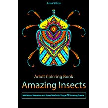 Amazing Insects: Meditation, Relaxation and Stress Relief with Unique 32 Amazing Insects (English Edition)