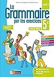 La grammaire par les exercices 5e - Cahier d'exercices