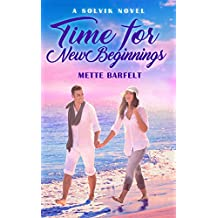 Time for New Beginnings (The Solvik Series Book 3)