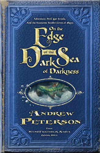 Wingfeather Saga #01: On the Edge of the Dark Sea of Darkness (The Wingfeather Saga)