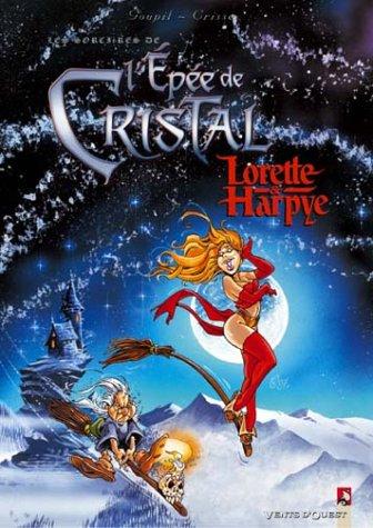 L'Épée de cristal : Lorette et Harpye