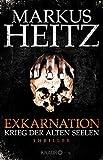 Exkarnation - Krieg der Alten Seelen: Thriller