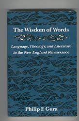 The Wisdom of Words: Language, Theology, and Literature in the New England Renaissance