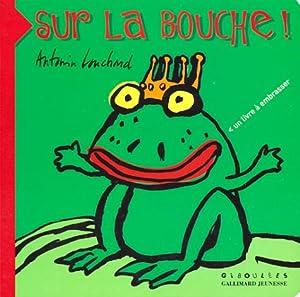 """Afficher """"Sur la bouche !"""""""