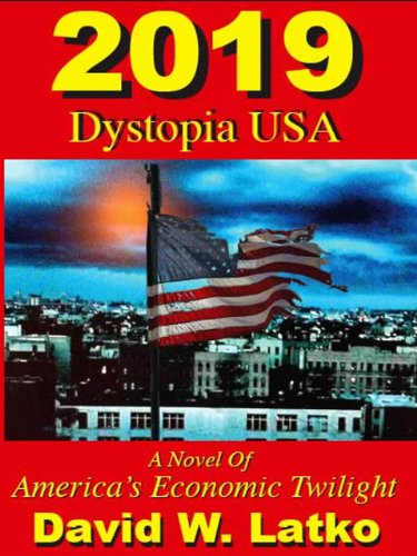 2019: Dystopia USA (English Edition) de [Latko, David]