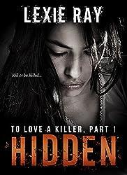 HIDDEN (To Love A Killer Book 1)