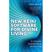 New Reiki Software for Divine Living: An Energetic Embodiment of Divine Grace