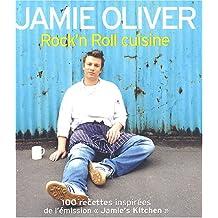 """Rock'n Roll cuisine : Plus de 100 nouvelles recettes de l'émission """"Jamie's Kitchen"""""""