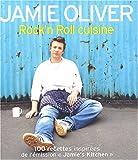 Rock'n Roll cuisine - Plus de 100 nouvelles recettes de l'émission Jamie's Kitchen