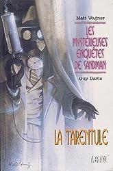 Mystérieuses enquêtes de Sandman, tome 1. Tarentule