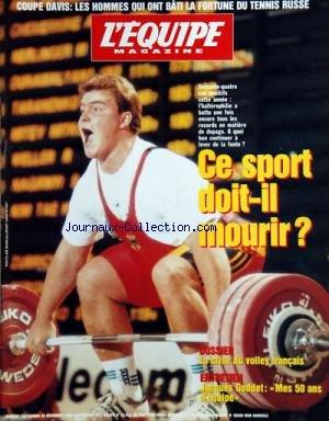 EQUIPE MAGAZINE (L') [No 715] du 25/11/1995 - CE SPORT DOIT-IL MOURIR / L'HALTEROPHILIE - LA CRISE DU VOLLEY FRANCAIS - JACQUES GODDET / MES 50 ANS D'EQUIPE - COUPE DAVIS / LES HOMMES QUI ONT BATI LA FORTUNE DU TENNIS RUSSE par Collectif