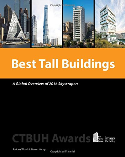 Best Tall Buildings: A Global Overview of 2016 Skyscrapers par Antony Wood