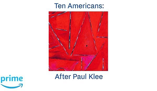 Ten Americans After Paul Klee
