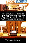 Art & Craft of Writing: Secret Advice...
