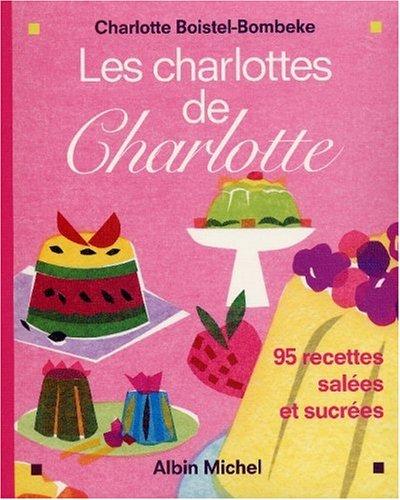 Les charlottes de Charlotte par Charlotte Boistel-Bombeke