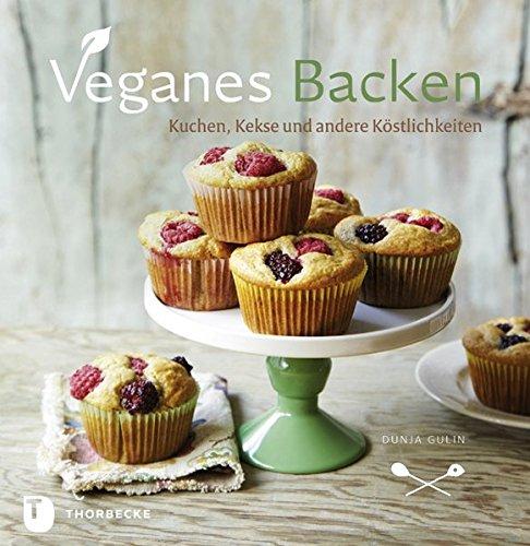 Veganes Backen - Kuchen, Kekse und andere Köstlichkeiten bei Amazon kaufen