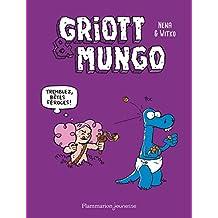 Griott et Mungo, Tome 2 : Tremblez bêtes féroces !