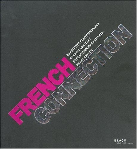 French connection : 88 artistes contemporains, 88 critiques d'art, édition bilingue français-anglais
