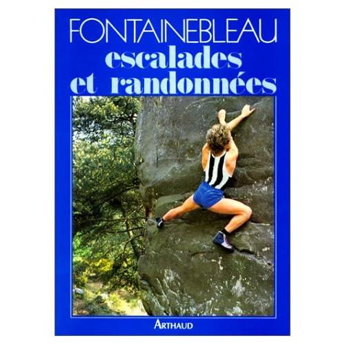 Fontainebleau... : Escalades et randonneés