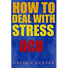 How to Deal with Stress: OCD (English Edition)