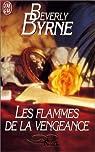 Les Flammes de la vengeance par Byrne