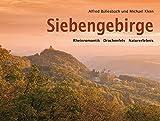 Siebengebirge. Rheinromantik - Drachenfels - Naturerlebnis: Bildband