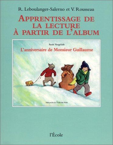 Apprentissage de la lecture à partir de l'album L'Anniversaire de Monsieur Guillaume