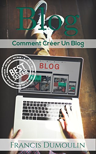 Blog: Comment Créer Un Blog (Blog, Blogs, Site Internet, Site Web)